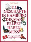 111 Geschäfte in Hamburg die man erlebt haben muss